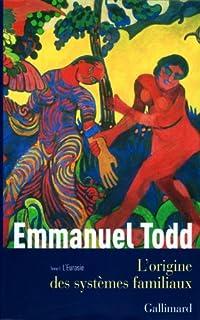 L'origine des systèmes familiaux 1 : L'Eurasie, Todd, Emmanuel