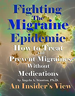 Download for free Fighting The Migraine Epidemic: How To Treat and Prevent Migraines Without Medicines - An Insider's View