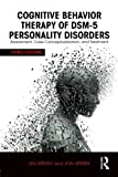 Cognitive Behavior Therapy of DSM-5 Personality Disorders: Assessment, Case Conceptualization, and Treatment