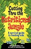 Cutting Through the Nutritional Jungle, Cathy Schmelter, 0977606406