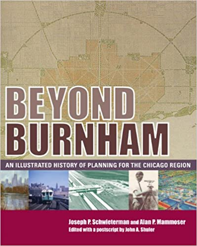 Book Beyond Burnham: An Illustrated History of Planning for the Chicago Region
