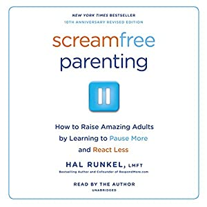 ScreamFree Parenting, 10th Anniversary Revised Edition Audiobook