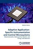Adaptive Application-Specific Instrumentation and Control Microsystems, Ndubuisi Ekekwe, 3838321510