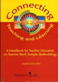 img - for Connecting Teaching and Learning: A Handbook for Teacher Educators on Teacher Work Sample by Gerald Girod (2002-12-01) book / textbook / text book