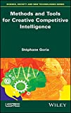 Methods and Tools for Creative CompetitiveIntelligence