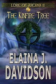 The Kinfire Tree (Lore of Arcana Book 2) by [Davidson, Elaina J.]