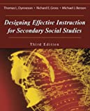 Designing Effective Instruction for Secondary Social Studies, Dynneson, Thomas L. and Gross, Richard E., 1577665198
