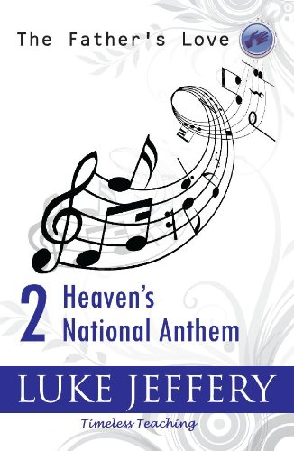 Heavens National Anthem (Timeless Teaching)
