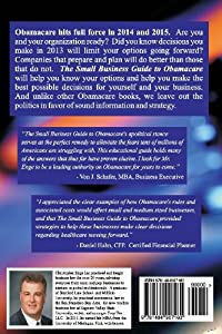 Small Business Guide to Obamacare: Solutions to the Looming Health Law (Without the Politics) by CreateSpace Independent Publishing Platform