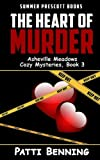 The Heart of Murder (Asheville Meadows Cozy Mysteries) (Volume 3) by  Patti Benning in stock, buy online here