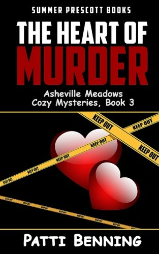 The Heart of Murder (Asheville Meadows Cozy Mysteries) (Volume 3)