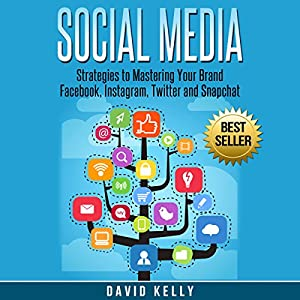Social Media: Strategies to Mastering Your Brand Audiobook