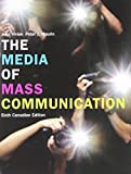The Media of Mass Communication, Sixth Canadian Edition (6th Edition)