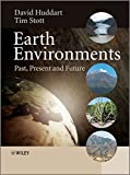 Earth Environments - Past, Present and Future
