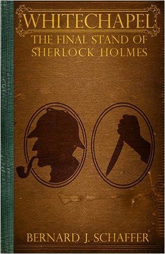 Whitechapel: The Final Stand of Sherlock Holmes: Bernard J