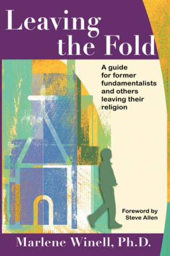 Leaving the Fold: A Guide for Former Fundamentalists and Others Leaving Their Religion (Fold Book Print)
