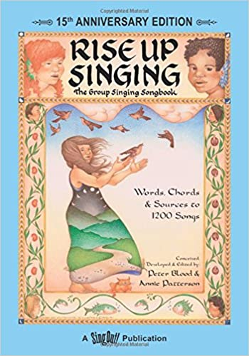 Rise up singing the group singing songbook 15th anniversary rise up singing the group singing songbook 15th anniversary edition peter blood annie patterson kore loy mcwhirter pete seeger 9781881322122 fandeluxe Image collections