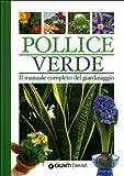 Image de Pollice verde. Il manuale completo del giardinaggio