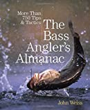 img - for The Bass Angler's Almanac, 2nd: More Than 750 Tips & Tactics book / textbook / text book