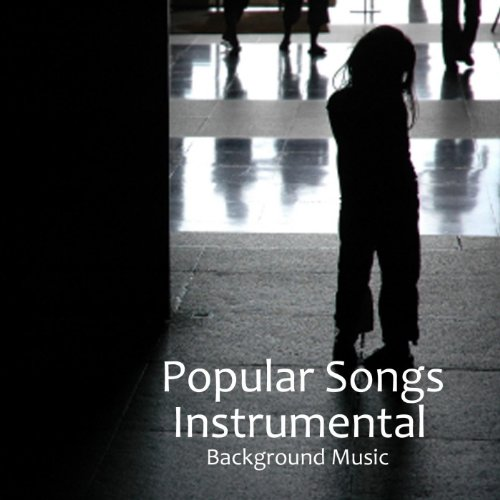 Popular Songs Music - Instrumental Songs - Background Music (Instrumental Background Music)