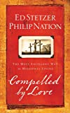 Compelled by Love, Ed Stetzer and Philip Nation, 1596692278
