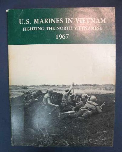U.S. MARINES In VIETNAM. Fighting the North Vietnamese. 1967., Telfer, Gary L. , Lane Rogers and V. Keith Fleming, Jr.