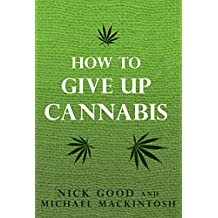 How To  Give Up Cannabis