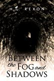 Between the Fog and Shadows: A Historical Fantasy