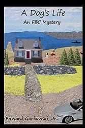 A Dog's Life (FBC Mysteries Book 1)