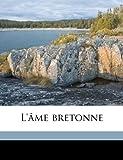 L'Ã'me Bretonne, Charles Le Goffic, 1172326738
