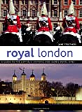 img - for Royal London: A Guide to the Capital's Historic and Iconic Royal Sites book / textbook / text book