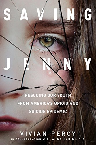 Saving Jenny: Rescuing Our Youth from America's Opioid and Suicide Epidemic