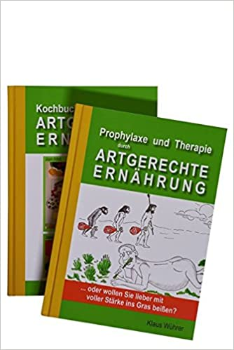 Prophylaxe und Therapie durch artegerchte Ernährung