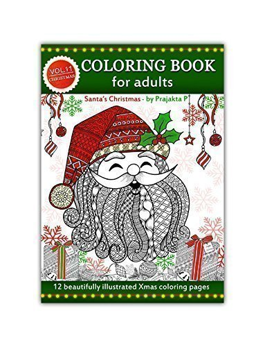 Adult coloring book : Santa's Christmas Volume 11 by Prajakta P, spiral bound Christmas coloring book with stress relieving patterns for all