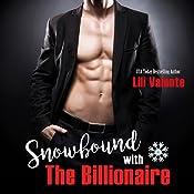 Snowbound with the Billionaire: Master Me, Book 1   Lili Valente