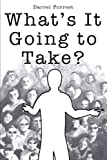 What's it Going to Take?, Darrel Forrest, 1452502714