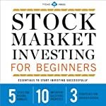 Stock Market Investing for Beginners: Essentials to Start Investing Successfully | Tycho Press