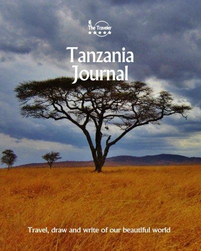 Tanzania Journal: Travel and Write of our Beautiful World (Tanzania Travel Books) (Volume 2)