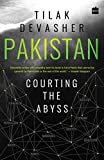 Pakistan: Courting the Abyss