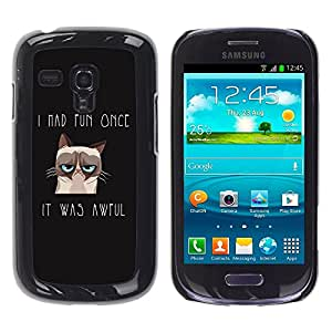 """For Samsung Galaxy S3 MINI ( NOT for regular S3 , S-type Me divertí vez Angry Cat"""" - Arte & diseño plástico duro Fundas Cover Cubre Hard Case Cover"""