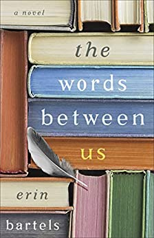 The Words between Us: A Novel by [Bartels, Erin]