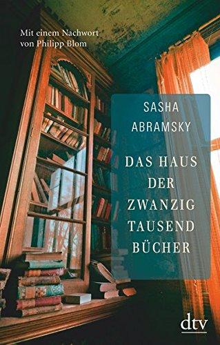 Das Haus der zwanzigtausend Bücher Gebundenes Buch – 23. Oktober 2015 Sasha Abramsky Bernd Rullkötter dtv Verlagsgesellschaft 342328062X
