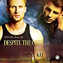 Despite the Odds: Odds Are, Book 1 Audiobook by Chris T. Kat Narrated by Joel Leslie