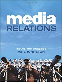 Book Media Relations: Issues and Strategies by Jane Johnston (2008-04-01)
