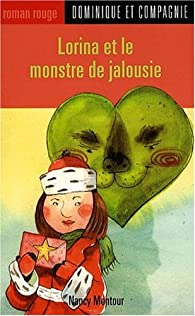 Lorina et le monstre de jalousie par Nancy Montour
