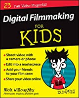 Digital Filmmaking For Kids For Dummies (English