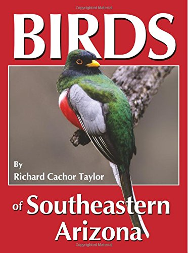 Birds of Southeastern Arizona - Birds Taylor