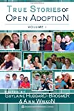 True Stories of Open Adoption, Guylaine Hubbard-Brosmer, 149443525X