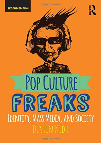 Pop Culture Freaks: Identity, Mass Media, and Society (United States Society For Education Through Art)