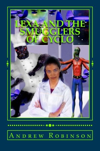 Download Lexa and the Smugglers of Cyclo: Book Two in the Lexa Series (Volume 2) PDF